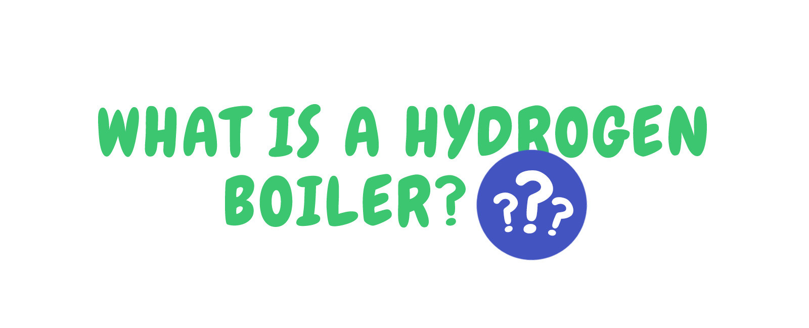 What Is A Hydrogen Boiler